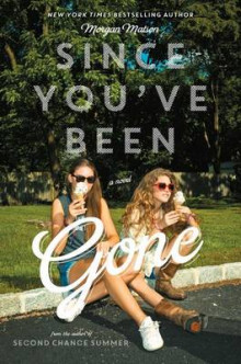 Since You've Been Gone av Morgan Matson (Innbundet)