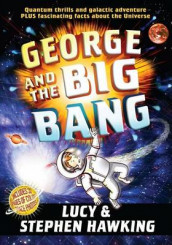 George and the Big Bang av Lucy Hawking og Stephen Hawking (Innbundet)