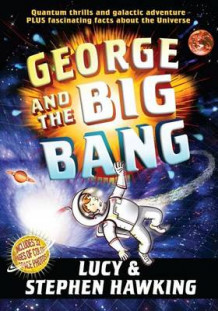 George and the Big Bang av Stephen Hawking og Lucy Hawking (Innbundet)
