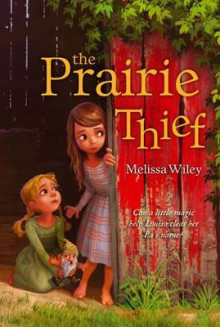 The Prairie Thief av Melissa Wiley (Heftet)