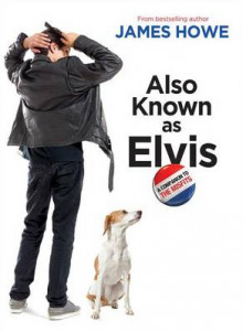 Also Known as Elvis av James Howe (Innbundet)