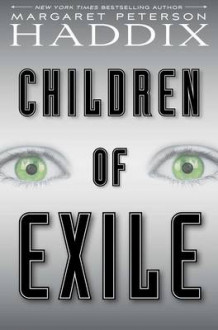 Children of Exile av Margaret Peterson Haddix (Innbundet)