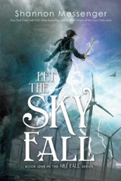 Let the Sky Fall av Shannon Messenger (Heftet)