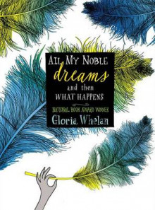 All My Noble Dreams and Then What Happen av Gloria Whelan (Heftet)