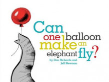 Can One Balloon Make an Elephant Fly? av Dan Richards (Innbundet)