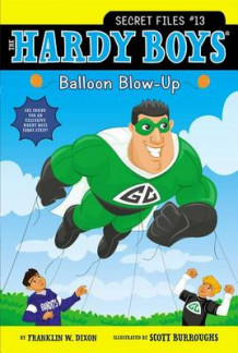 Hardy Boys Secret Files #13: Balloon Blow-Up av Franklin W. Dixon (Heftet)