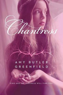 Chantress av Amy Butler Greenfield (Heftet)