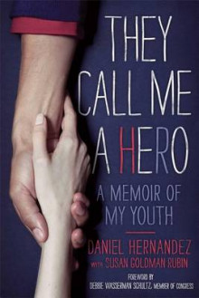 They Call Me a Hero: A Memoir of My Youth av Daniel Hernandez (Heftet)