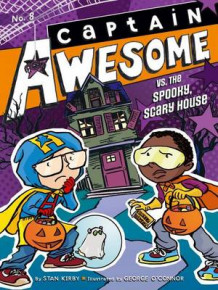 Captain Awesome vs. the Spooky, Scary House av Stan Kirby (Heftet)