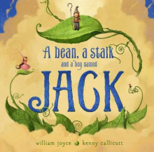 A Bean, a Stalk and a Boy Named Jack av William Joyce og Moonbot (Innbundet)