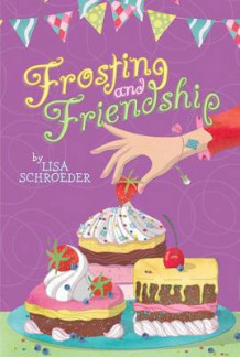 Frosting and Friendship av Lisa Schroeder (Heftet)