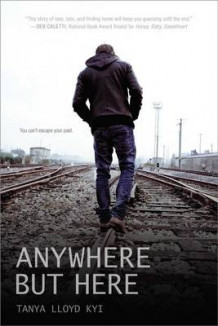 Anywhere but Here av Tanya Lloyd Kyi (Heftet)