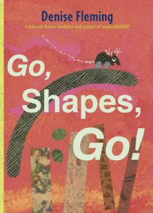 Go, Shapes, Go! av Denise Fleming (Innbundet)