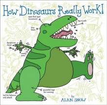 How Dinosaurs Really Work! av Alan Snow (Innbundet)