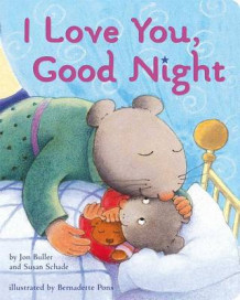 I Love You, Good Night av Jon Buller og Susan Schade (Pappbok)