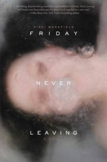 Friday Never Leaving av Vikki Wakefield (Innbundet)