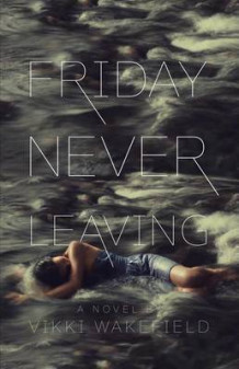 Friday Never Leaving av Vikki Wakefield (Heftet)