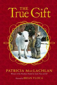 The True Gift av Patricia MacLachlan (Heftet)