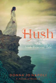 Hush: An Irish Princess' Tale av Donna Jo Napoli (Heftet)