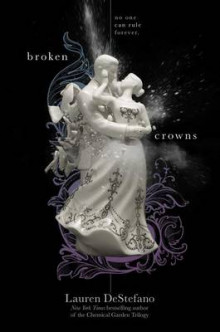 Broken Crowns av Lauren DeStefano (Innbundet)