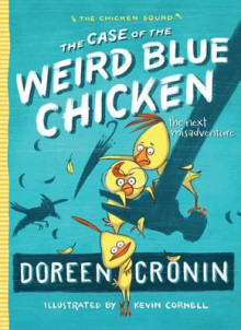 The Case of the Weird Blue Chicken av Doreen Cronin (Heftet)