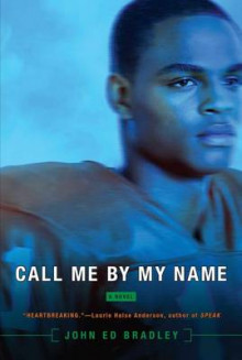 Call Me by My Name av John Ed Bradley (Heftet)