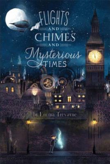 Flights and Chimes and Mysterious Times av Emma Trevayne (Innbundet)