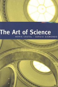 The Art of Science av Borris Castel og Sergio Sismondo (Heftet)