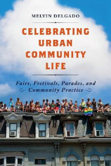 Celebrating Urban Community Life av Melvin Delgado (Heftet)