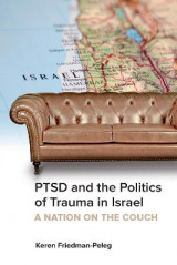 Omslag - PTSD and the Politics of Trauma in Israel