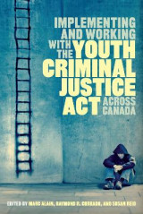 Omslag - Implementing and Working with the Youth Criminal Justice Act Across Canada
