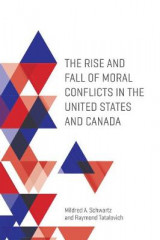 Omslag - The Rise and Fall of Moral Conflicts in the United States and Canada