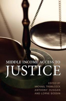 Middle Income Access to Justice av Michael Trebilcock, Anthony Duggan og Lorne Sossin (Innbundet)