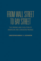 From Wall Street to Bay Street av Chris Kobrak og Joe Martin (Innbundet)