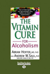 The Vitamin Cure for Alcoholism av Abram Hoffer (Heftet)