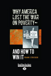 Why America Lost the War on Poverty - and How to Win it av Frank Stricker (Heftet)