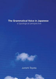 The Grammatical Voice in Japanese av Junichi Toyota (Innbundet)