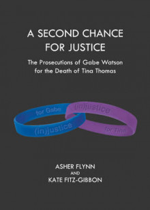 A Second Chance for Justice: The Prosecutions of Gabe Watson for the Death of Tina Thomas av Asher Flynn og Kate Fitz-Gibbon (Innbundet)