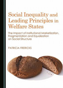 Social Inequality and Leading Principles in Welfare States av Patricia Frericks (Innbundet)