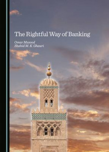 The Rightful Way of Banking av Omar Masood og Shahid M. K. Ghauri (Innbundet)