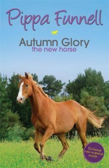 Tilly's Pony Tails: Autumn Glory the New Horse av Pippa Funnell (Heftet)