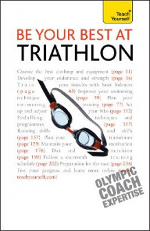 Be Your Best at Triathlon: Teach Yourself av Steve Trew (Heftet)