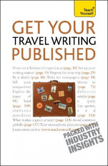 Get Your Travel Writing Published: Teach Yourself av Cynthia Dial (Heftet)
