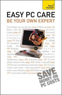 Easy PC Care: be Your Own Expert: Teach Yourself 2010 av Anthony Price (Heftet)