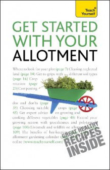 Get Started with Your Allotment: Teach Yourself 2010 av Geoff Stokes (Heftet)