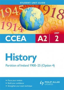 CCEA A2 History Unit 2: Partition of Ireland 1900-25 (Option 4) Student Unit Guide av Henry Jefferies (Heftet)