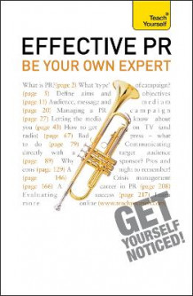 Effective PR: be Your Own Expert: Teach Yourself av Angela Murray (Heftet)