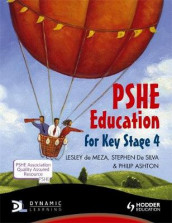 PSHE Education for Key Stage 4 av Philip Ashton, Lesley de Meza og Stephen De Silva (Heftet)