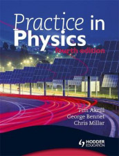 Practice in Physics 4th Edition av Tim Akrill, George Bennet og Chris Millar (Heftet)