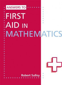 Answers to First Aid in Mathematics av Robert Sulley (Heftet)